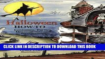 A Halloween How-To: Costumes, Parties, Decorations, and Destinations Paperback