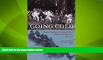 Big Deals  Going Coed: Women s Experiences in Formerly Men s Colleges and Universities, 1950-2000