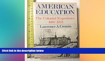 Big Deals  American Education: The Colonial Experience, 1607-1783 (Torchbooks)  Best Seller Books