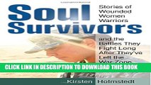 [PDF] Soul Survivors: Stories of Wounded Women Warriors and the Battles They Fight Long After They