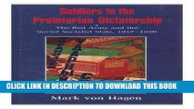 [PDF] Soldiers in the Proletarian Dictatorship: The Red Army and the Soviet Socialist State,