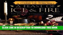 [PDF] A Feast of Ice and Fire: The Official Game of Thrones Companion Cookbook Full Colection