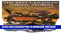The Best Canadian Animal Stories: Classic Tales by Master Storytellers Hardcover