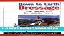Down to Earth Dressage: How to Train Your Horse and Enjoy It Hardcover