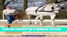 Long Reining to Break Horses to Harness: Training the Safe Way Paperback