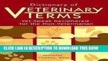 Dictionary of Veterinary Terms: Vet-Speak Deciphered for the Non-Veterinarian Paperback