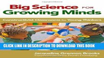 [PDF] Big Science for Growing Minds: Constructivist Classrooms for Young Thinkers (Early Childhood