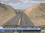 Protesters to march to South Mountain Freeway meeting