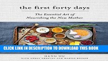 [PDF] The First Forty Days: The Essential Art of Nourishing the New Mother Popular Online