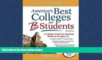 READ book  America s Best Colleges for B Students: A College Guide for Students Without Straight