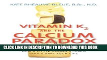 [PDF] Vitamin K2 and the Calcium Paradox: How a Little-Known Vitamin Could Save Your Life Popular