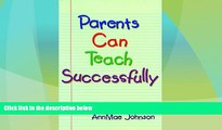 Big Deals  Parents Can Teach Successfully: A Guide to Help Parents Teach Their Elementary-Age