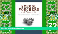 Big Deals  School Vouchers and Parents in Cleveland, Milwaukee, and Los Angeles  Free Full Read
