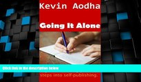 Big Deals  Going It Alone: A guide to taking your first steps into self-publishing.  Best Seller
