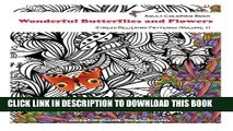 Adult Coloring Book : Wonderful Butterflies And Flowers: Wonderful Butterflies And Flowers :