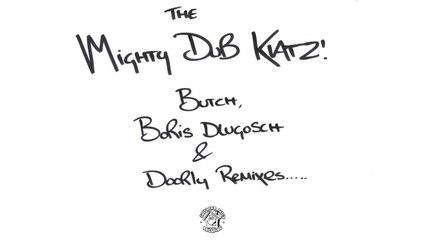 Mighty Dub Katz - Let The Drums Speak (Butch Remix)