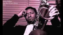 Sonny Rollins - The Best Of Jazz Music Pt.1 (Smooth Jazz Lounge) [All the Best Jazz Standards]
