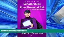 EBOOK ONLINE  How to Find Scholarships and Free Financial Aid for Private High Schools  BOOK