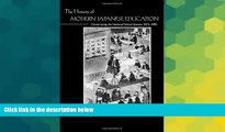 Big Deals  The History of Modern Japanese Education: Constructing the National School System,