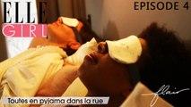 Flair, dénicheur d'idées - Toutes en pyjama dans la rue | Episode 4 en exclu sur ELLE Girl avec Perrine Dufourcq et Elise Keïta-Notari (71 bis) et Delphine Bourdet (Professeur de Yoga et de Sophrologie)