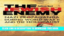 [PDF] The Jewish Enemy: Nazi Propaganda during World War II and the Holocaust Exclusive Online
