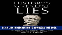 [PDF] History s Greatest Lies: The Startling Truths Behind World Events our History Books Got