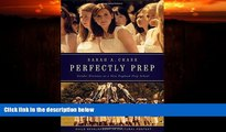 Must Have PDF  Perfectly Prep: Gender Extremes at a New England Prep School (Child Development in