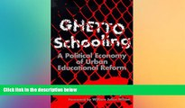 Big Deals  Ghetto Schooling: A Political Economy of Urban Educational Reform  Free Full Read Most