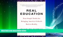 Big Deals  Real Education: Four Simple Truths for Bringing America s Schools Back to Reality  Best