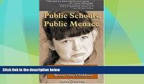 Big Deals  Public Schools, Public Menace: How Public Schools Lie to Parents and Betray Our