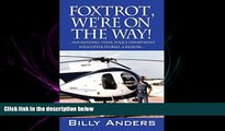 read here  Foxtrot, We re on the Way! ... San Antonio, Texas, Police Department Helicopter