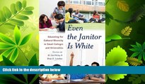 different   Even the Janitor Is White: Educating for Cultural Diversity in Small Colleges and