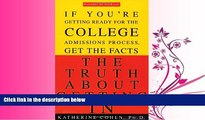 read here  The Truth About Getting In: A Top College Advisor Tells You Everything You Need to Know