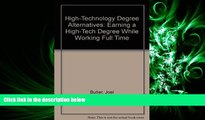complete  High-Technology Degree Alternatives: Earning a High-Tech Degree While Working Full Time