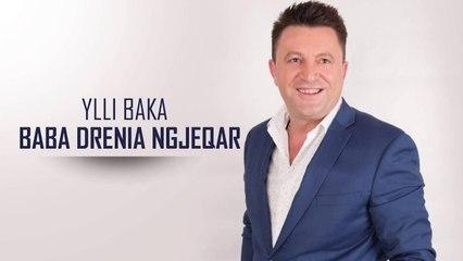 Ylli Baka - Baba Drenia Ngjeqar (Official Song)