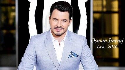Osman Imeraj - Sot e 1000 vjet (Live 2016)