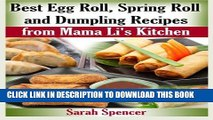 [PDF] Best Egg Roll, Spring Roll and Dumpling Recipes from Mama Li s Kitchen Popular Colection