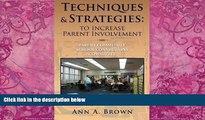Big Deals  Techniques   Strategies: To Increase Parent Involvement: Parent Community School