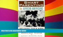 Big Deals  Smart Parenting for African-Americans: Helping Your Kids Thrive in a Difficult World