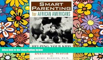 Must Have PDF  Smart Parenting for African-Americans: Helping Your Kids Thrive in a Difficult