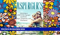 Big Deals  Asperger s: Parenting a Child With Asperger Syndrome: Signs, Symptoms, and Treatments