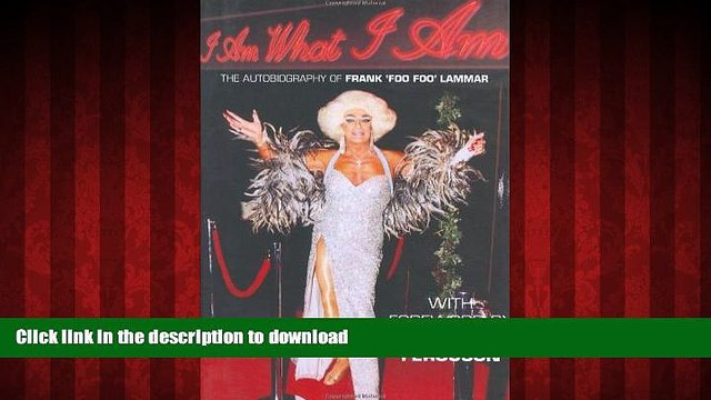 EBOOK ONLINE I Am What I Am: The Autobiography of Frank Foo Foo Lammar READ NOW PDF ONLINE