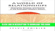 [New] A World of Relationships: Itineraries, Dreams, and Events in the Australian Western Desert