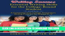 [PDF] Writing Success: Essential Writing Skills for the College-Bound Student: A Comprehensive
