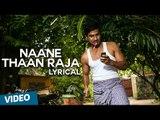 Naane Thaan Raja Song with Lyrics   Indru Netru Naalai   Vishnu Vishal   Mia George   Hiphop Tamizha