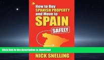 PDF ONLINE How to Buy Spanish Property and Move to Spain ... Safely READ NOW PDF ONLINE