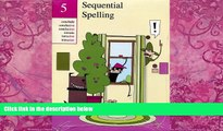 Big Deals  Sequential Spelling 5  Best Seller Books Most Wanted
