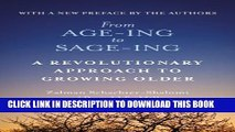 [PDF] From Age-Ing to Sage-Ing: A Revolutionary Approach to Growing Older Full Online