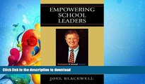 READ BOOK  Empowering School Leaders: Personal Political Power for School Board Members and