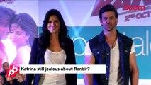 Katrina Kaif Still Jealous  About Ranbir Kapoor - Bollywood  Gossip